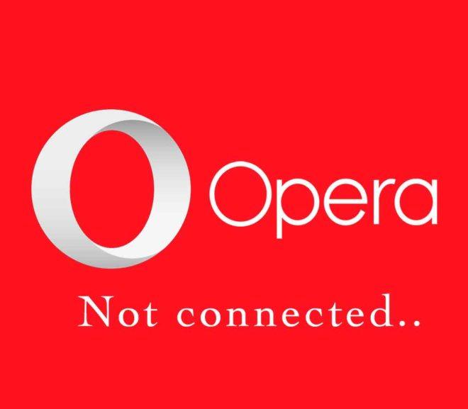 OPERAでVPNが繋がらない時の対処法